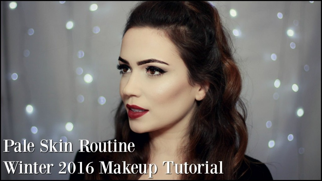 Winter 2016 Makeup Routine | Pale Skin Edition (Cool Toned Makeup)
